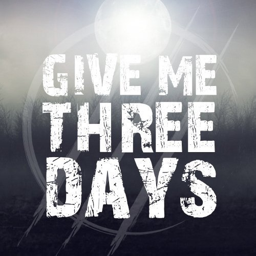 Give Me Three Days