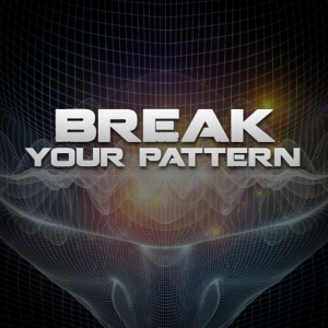Break your pattern
