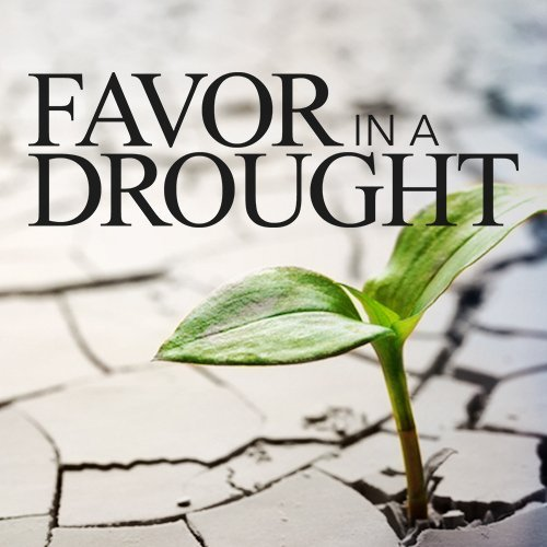 Favor In A Drought