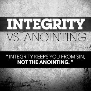 Integrity Vs Anointing