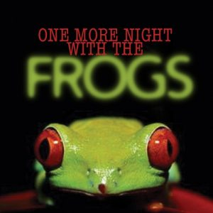 One More Night With The Frogs