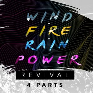 WIND+FIRE+RAIN+POWER REVIVAL