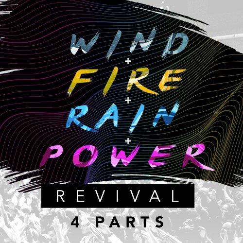 WIND+FIRE+RAIN+POWER REVIVAL