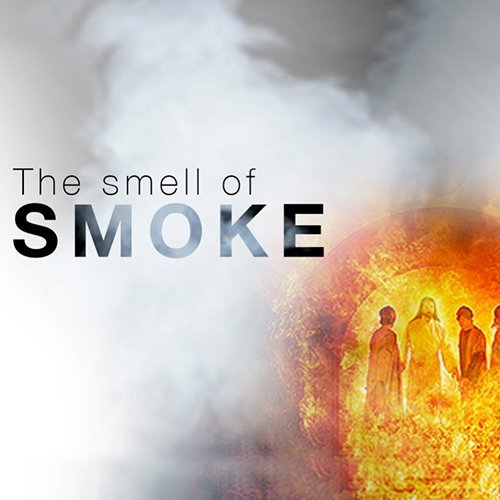 The Smell of Smoke