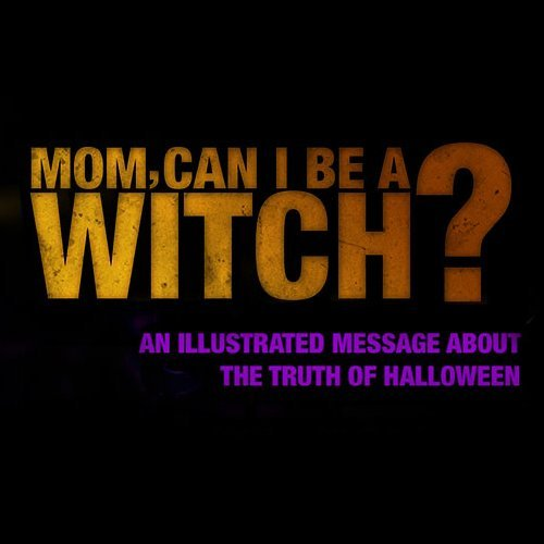 Mom, Can I Be a Witch?